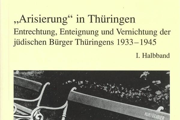 "Dokumentenband ""Arisierung"" in Thüringen"
