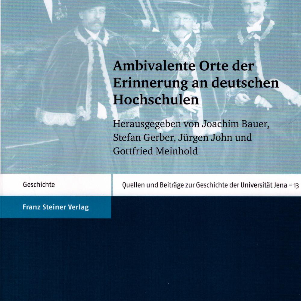 Ambivalente Orte der Erinnerung an deutschen Hochschulen